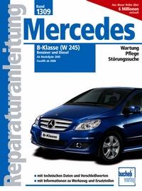 Mercedes B-Klasse (W245) Benziner und Diesel